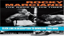 Collection Book Rocky Marciano: The Rock of His Times (Sport and Society)