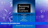 read here  Becoming Adult Learners: Principles and Practices for Effective Development