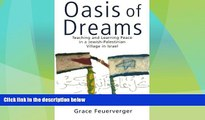 Big Deals  Oasis of Dreams: Teaching and Learning Peace in a Jewish-Palestinian Village in Israel