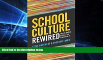 Big Deals  School Culture Rewired: How to Define, Assess, and Transform It  Free Full Read Most