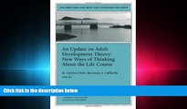 different   An Update on Adult Development Theory: New Ways of Thinking About the Life Course: