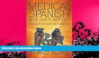 FAVORITE BOOK  Medical Spanish Mix and Match: Easy Spanish for Health Care Professionals