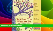 Big Deals  The Teacher You Want to Be: Essays about Children, Learning, and Teaching  Best Seller