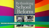 Big Deals  Rethinking School Reform: Views from the Classroom  Best Seller Books Most Wanted