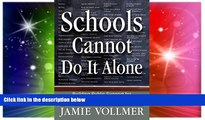 Big Deals  Schools Cannot Do It Alone  Best Seller Books Most Wanted