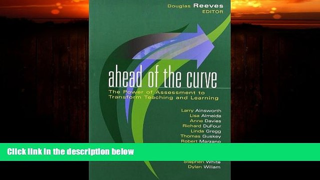Big Deals  Ahead of the Curve: The Power of Assessment to Transform Teaching and Learning (Leading