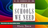 Big Deals  The Schools We Need: And Why We Don t Have Them  Best Seller Books Most Wanted