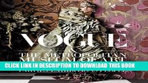 Vogue and The Metropolitan Museum of Art Costume Institute: Parties, Exhibitions, People Hardcover