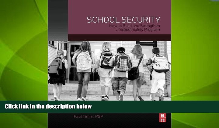 Big Deals  School Security: How to Build and Strengthen a School Safety Program  Free Full Read
