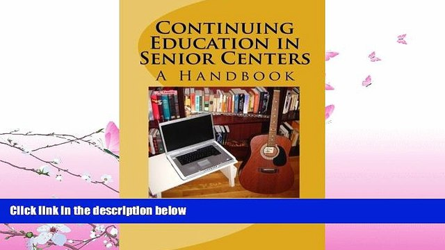 read here  Continuing Education in Senior Centers: A Handbook