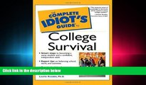 complete  The Complete Idiot s Guide to College Survival (Complete Idiot s Guide To   )