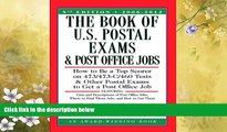 READ book  The Book of U.S. Postal Exams and Post Office Jobs: How to Be a Top Scorer on