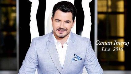 Osman Imeraj - Niset dasma fillon vallja (Live 2016)
