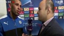 """Slimani : """"Riyad Mahrez est un frère, un pote, un guide et un coéquipier"""""""