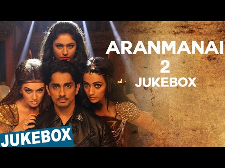 Aranmanai 2 Official Full Songs | Sundar C | Siddharth | Trisha | Hansika  Motwani | Hiphop Tamizha