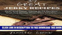 [Read PDF] 37 Great Jerky Recipes: Beef and Other Game Jerky Recipes That Are Better Than Your