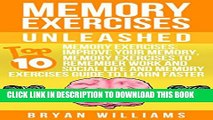 [Read PDF] Memory Exercises Unleashed: Memory Exercises: Improve Your Memory, Memory Exercises To