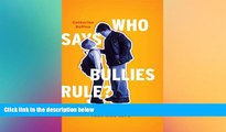 Big Deals  Who Says Bullies Rule?: Common Sense Tips to Help Your Kids to Cope  Free Full Read