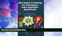 Big Deals  The Guide to Dating for Teenagers With Asperger Syndrome  Best Seller Books Best Seller