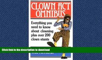 EBOOK ONLINE Clown Act Omnibus: A Complete Guide To The Art Of Clowning READ NOW PDF ONLINE