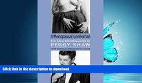 FAVORIT BOOK A Menopausal Gentleman: The Solo Performances of Peggy Shaw (Triangulations: