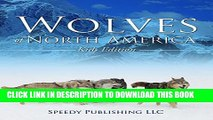 [PDF] Wolves Of North America (Kids Edition): Children s Animal Book of Wolves (Wolf Facts) Full