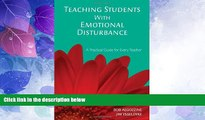 Must Have PDF  Teaching Students With Emotional Disturbance: A Practical Guide for Every Teacher