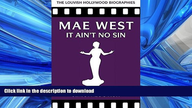 READ THE NEW BOOK Mae West: It Ain t No Sin (Louvish Hollywood Biographies) READ NOW PDF ONLINE