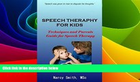 Big Deals  Speech Therapy for Kids : Techniques and Parents Guide for Speech Therapy (speech