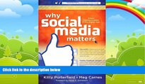 Big Deals  Why Social Media Matters: School Communication in the Digital Age  Free Full Read Best