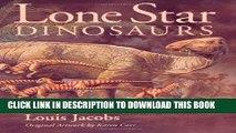 [Read PDF] Lone Star Dinosaurs (Louise Lindsey Merrick Natural Environment Series) Ebook Free