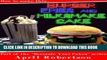 [PDF] How to make this Burger, Fries   Milkshake Cake (Decorate Your Cakes Book 1) Full Colection