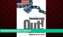 READ PDF Immigrants Out!: The New Nativism and the Anti-Immigrant Impulse in the United States