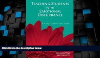 Big Deals  Teaching Students with Emotional Disturbance: A Practical Guide for Every Teacher (A