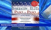 READ THE NEW BOOK Inmigración a los EE.UU. Paso a Paso (Inmigracion a Los Ee.Uu. Paso a Paso