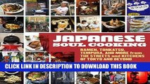 [Read PDF] Japanese Soul Cooking: Ramen, Tonkatsu, Tempura, and More from the Streets and Kitchens
