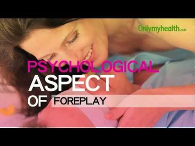 Importance Of Foreplay - Onlymyhealth.com