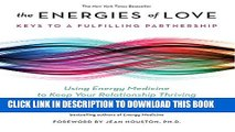 Collection Book The Energies of Love: Using Energy Medicine to Keep Your Relationship Thriving