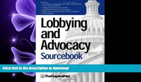 DOWNLOAD Lobbying and Advocacy Sourcebook: Lobbying Laws and Rules: The Honest Leadership and Open