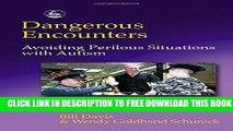 [Read PDF] Dangerous Encounters--Avoiding Perilous Situations with Autism Ebook Online