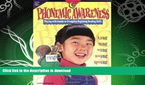 GET PDF  Phonemic Awareness: Playing with Sounds to Strengthen Beginning Reading Skills FULL ONLINE