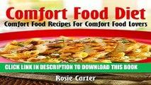 [PDF] Comfort Food Diet: Comfort Food Recipes For Comfort Food Lovers Full Online