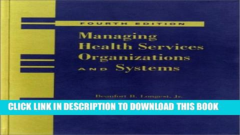 Collection Book Managing Health Services Organizations and Systems