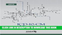Collection Book ICD-10-CM 2015 Mappings: Linking ICD-9-CM to All Valid ICD-10-CM Alternatives