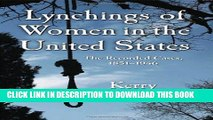 [PDF] Lynchings of Women in the United States: The Recorded Cases, 1851-1946 (Twenty-First Century