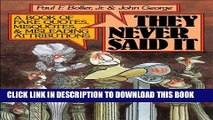 [PDF] They Never Said It: A Book of Fake Quotes, Misquotes, and Misleading Attributions Full Online