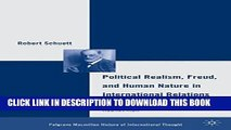 [Read PDF] Political Realism, Freud, and Human Nature in International Relations: The Resurrection