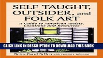 [PDF] Self Taught, Outsider, and Folk Art: A Guide to American Artists, Locations and Resources