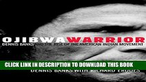 [Read PDF] Ojibwa Warrior: Dennis Banks and the Rise of the American Indian Movement Ebook Free