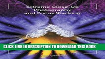 [PDF] Extreme Close-Up Photography and Focus Stacking Popular Collection